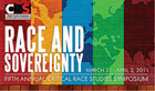 5th Annual Critical Race Studies Symposium: Race and Sovereignty