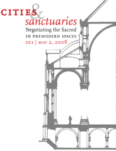 Translating Faith:  Cities & Sanctuaries, Negotiating the Sacred in Premodern Spaces