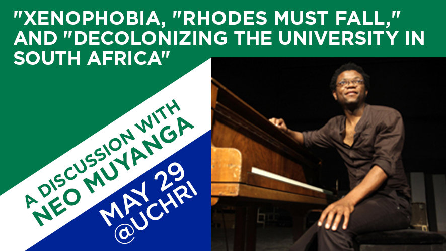 """Xenophobia,"" ""Rhodes Must Fall,"" and ""Decolonizing the University in South Africa"""