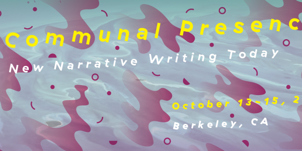 Communal Presence: New Narrative Writing Today<br />PI: